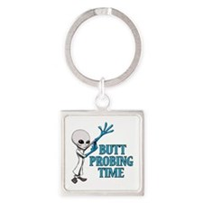 BUTT PROBING TIME Keychains