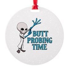 BUTT PROBING TIME Ornament