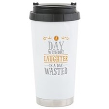 A Day Without Laughter Travel Mug