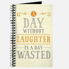 A Day Without Laughter Is A Day Wasted Journal