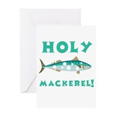 Holy Mackerel Greeting Cards