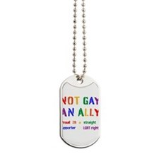 not gay, an ally Dog Tags