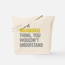 Its A Milwaukee Thing Tote Bag