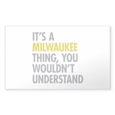Its A Milwaukee Thing Decal