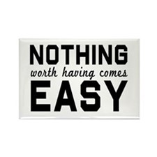 Nothing comes easy Magnets