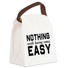 Nothing comes easy Canvas Lunch Bag