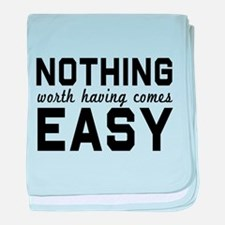 Nothing comes easy baby blanket
