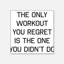 The only workout you regret Sticker