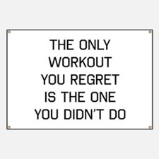 The only workout you regret Banner