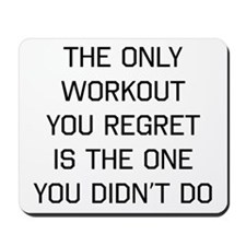 The only workout you regret Mousepad