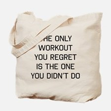 The only workout you regret Tote Bag
