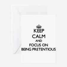 Keep Calm and focus on Being Pretentious Greeting