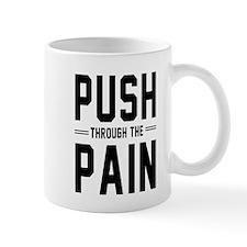 Push through the pain Mugs
