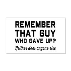 Remember guy who gave up? Wall Decal