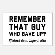 Remember guy who gave up? Postcards (Package of 8)