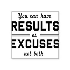Results or excuses not both Sticker