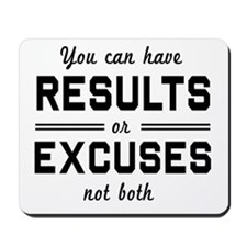 Results or excuses not both Mousepad