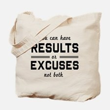 Results or excuses not both Tote Bag