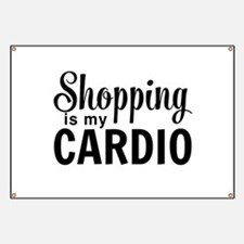 Shopping is my cardio Banner