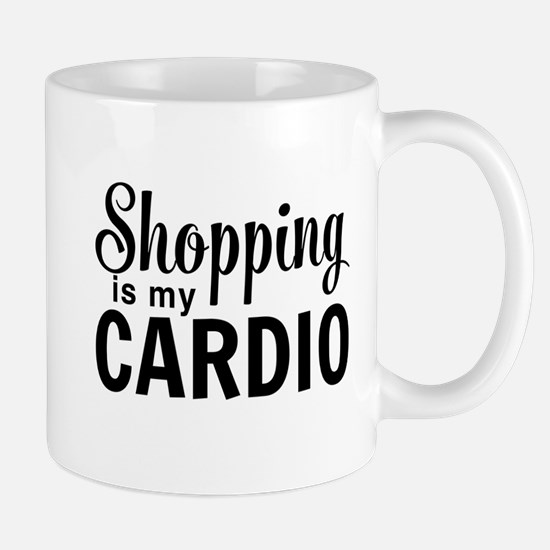 Shopping is my cardio Mugs