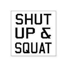 Shut up & squat Sticker