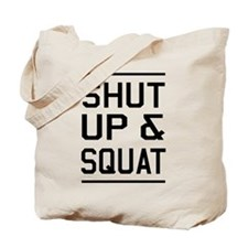 Shut up & squat Tote Bag