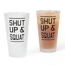 Shut up & squat Drinking Glass