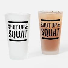 Shut up & squat 2 Drinking Glass