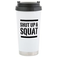Shut up & squat 2 Travel Mug