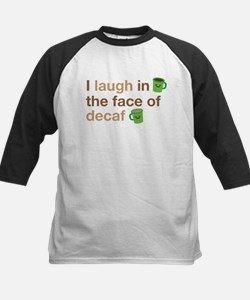 I laugh in the face of DECAF Baseball Jersey