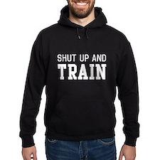 Shut up and train Hoodie