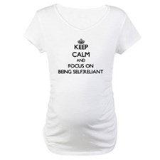 Keep Calm and focus on Being Self-Reliant Maternit