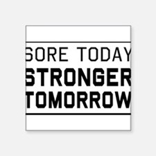 Sore today stronger tomorrow Sticker