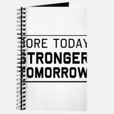 Sore today stronger tomorrow Journal