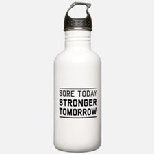 Sore today stronger tomorrow Water Bottle