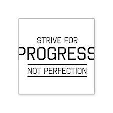 Strive progress not perfection Sticker