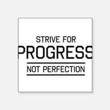 Strive progress not perfection Sticker