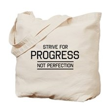 Strive progress not perfection Tote Bag