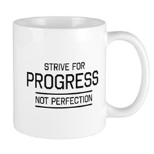 Strive progress not perfection Mugs