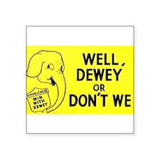 Dewey for President bumper sticker Sticker