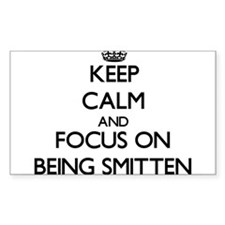 Keep Calm and focus on Being Smitten Decal