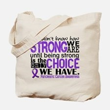 Pancreatic Cancer HowStrongWeAre Tote Bag