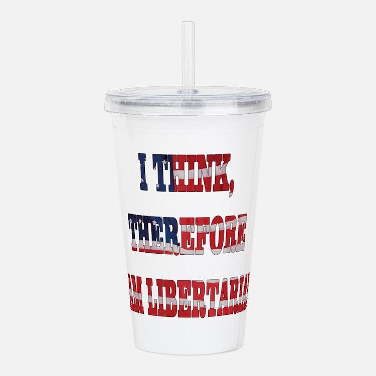 Think Libertarian Acrylic Double-wall Tumbler
