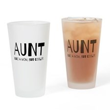 Aunt like a mom but cooler Drinking Glass