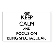 Keep Calm and focus on Being Spectacular Decal