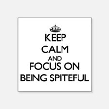Keep Calm and focus on Being Spiteful Sticker
