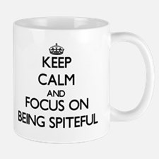 Keep Calm and focus on Being Spiteful Mugs