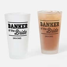 Banker of the bride aka dad Drinking Glass