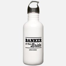 Banker of the bride aka dad Water Bottle