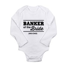 Banker of the bride aka dad Body Suit